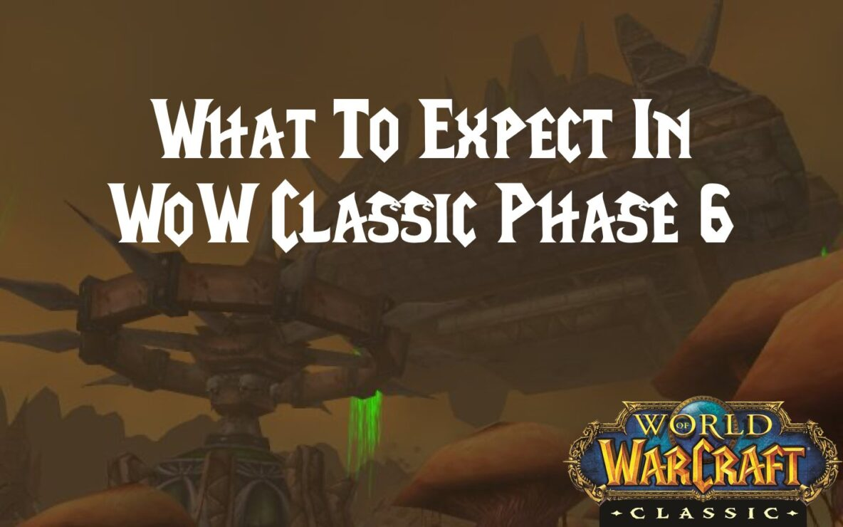 What To Expect In WoW Classic Phase 6