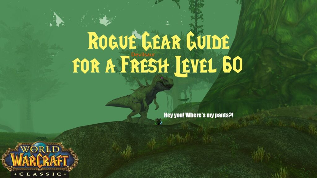 Rogue Gear Guide for a Fresh Level 60