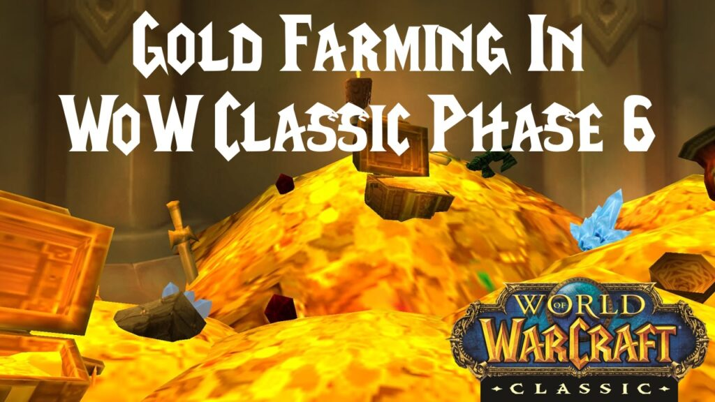 Gold Farming In WoW Classic Phase 6