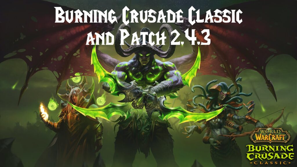 Burning Crusade Classic and Patch 2.4.3