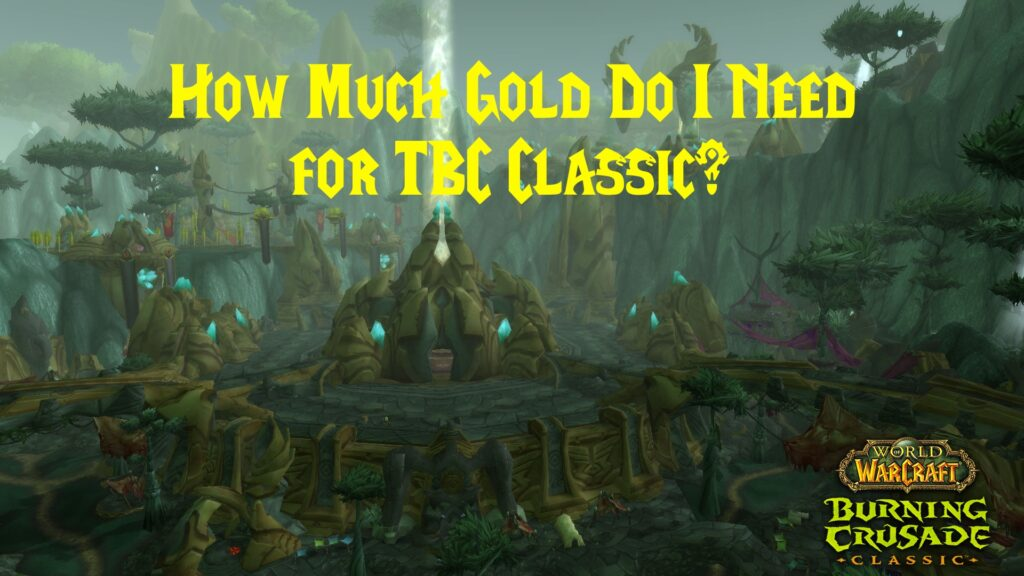 How Much Gold Do I Need for TBC Classic