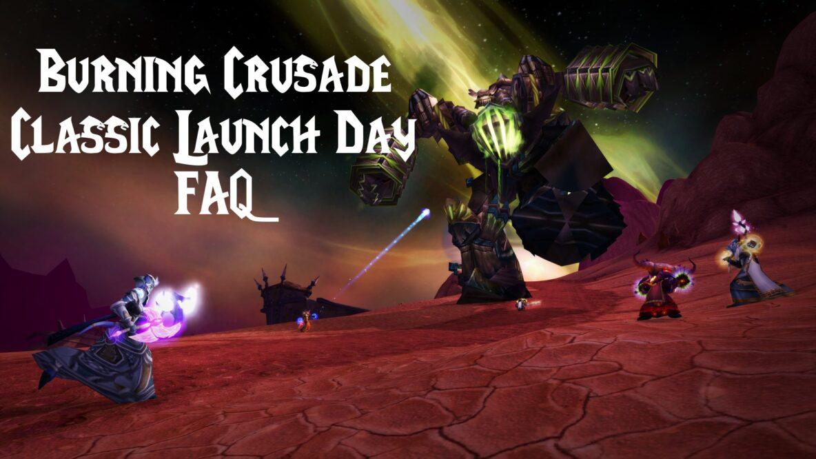Burning Crusade Classic Launch Day FAQ