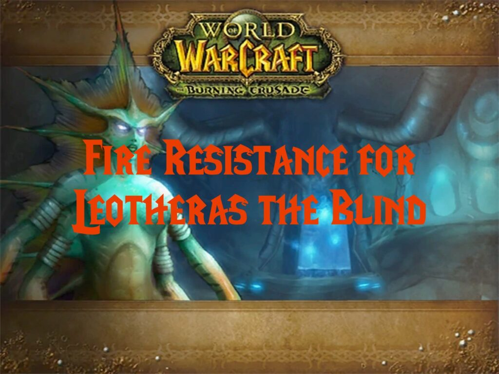 Fire Resistance for Leotheras the Blind