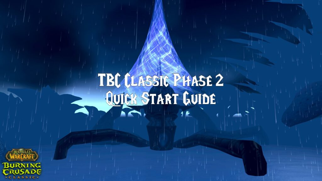 TBC Classic Phase 2 Quick Start Guide